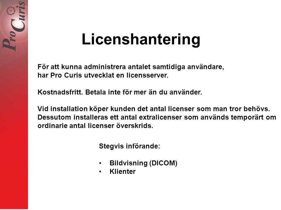 Licenshantering För att kunna administrera antalet samtidiga användare, har Pro Curis utvecklat en licensserver.