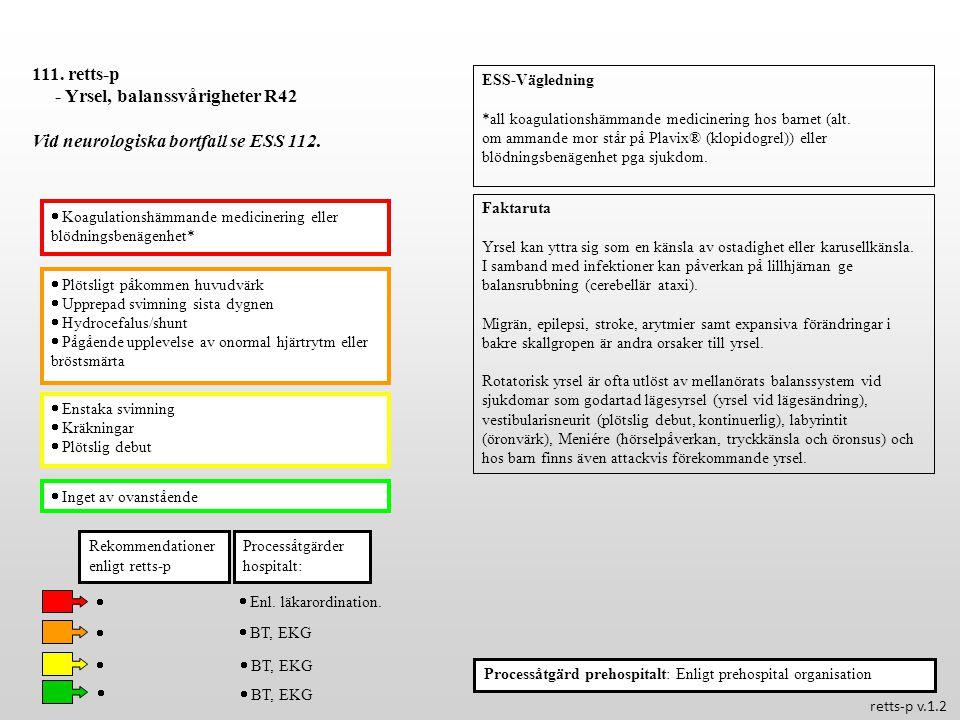 - Yrsel, balanssvårigheter R42 Vid neurologiska bortfall se ESS 112.