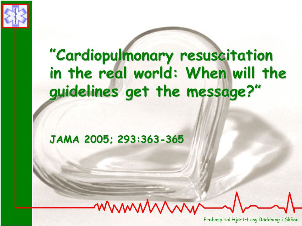 Cardiopulmonary resuscitation in the real world: When will the guidelines get the message