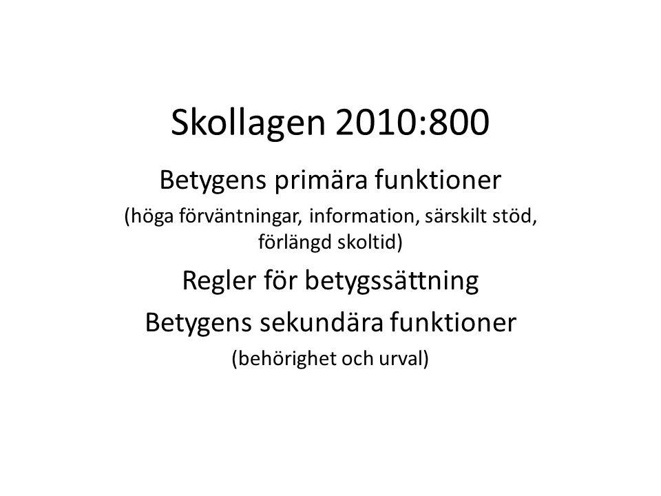 Skollagen 2010:800 Betygens primära funktioner
