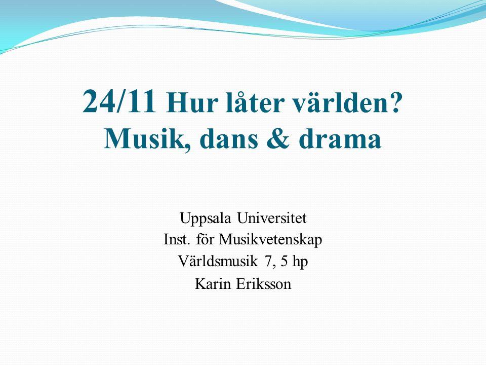 24/11 Hur låter världen Musik, dans & drama