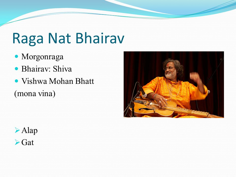Raga Nat Bhairav Morgonraga Bhairav: Shiva Vishwa Mohan Bhatt