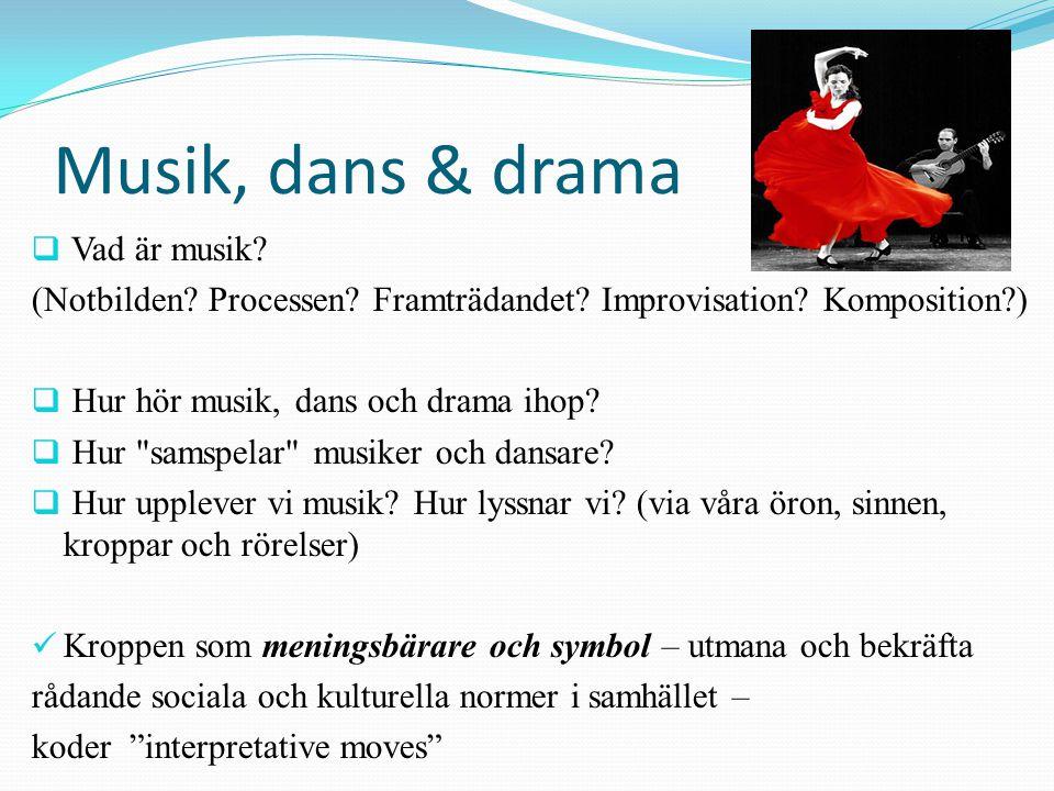 Musik, dans & drama Vad är musik