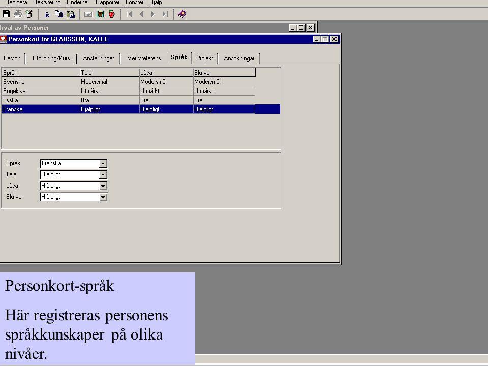 Personkort-språk Här registreras personens språkkunskaper på olika nivåer.