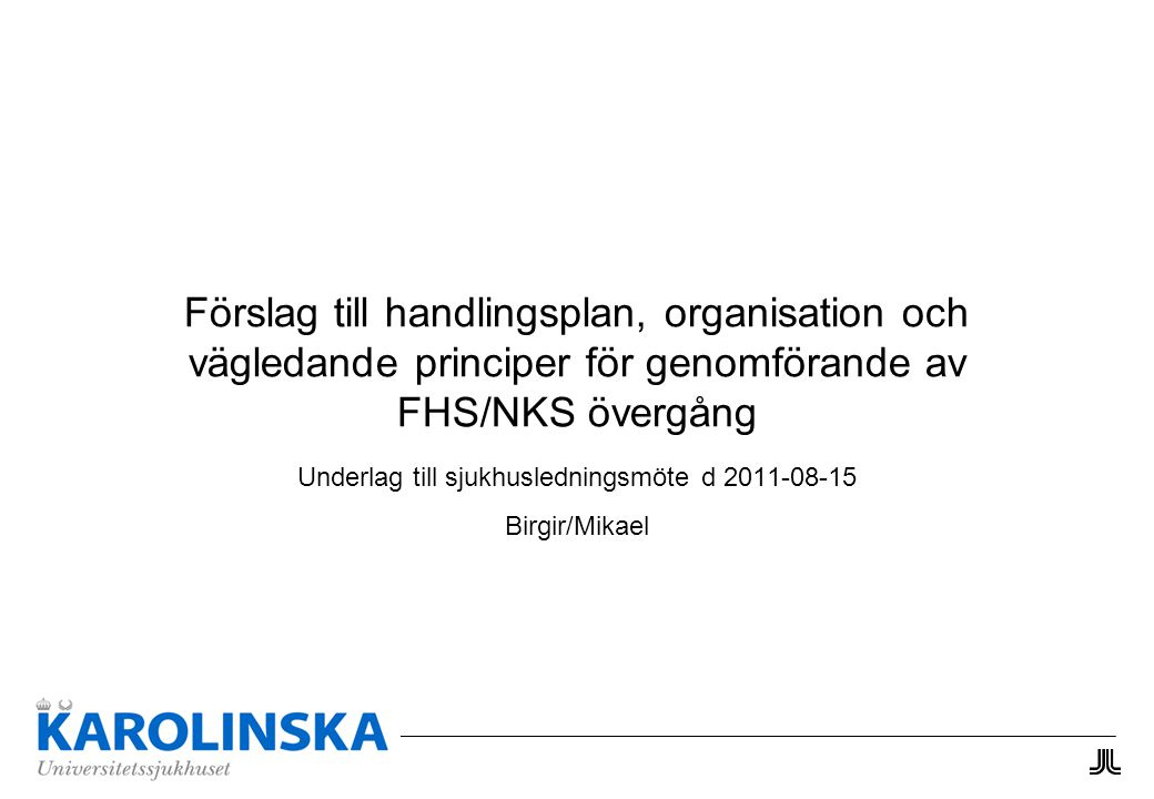 Underlag till sjukhusledningsmöte d 2011-08-15 Birgir/Mikael