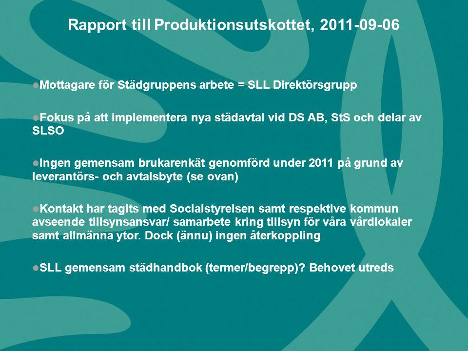 Rapport till Produktionsutskottet, 2011-09-06