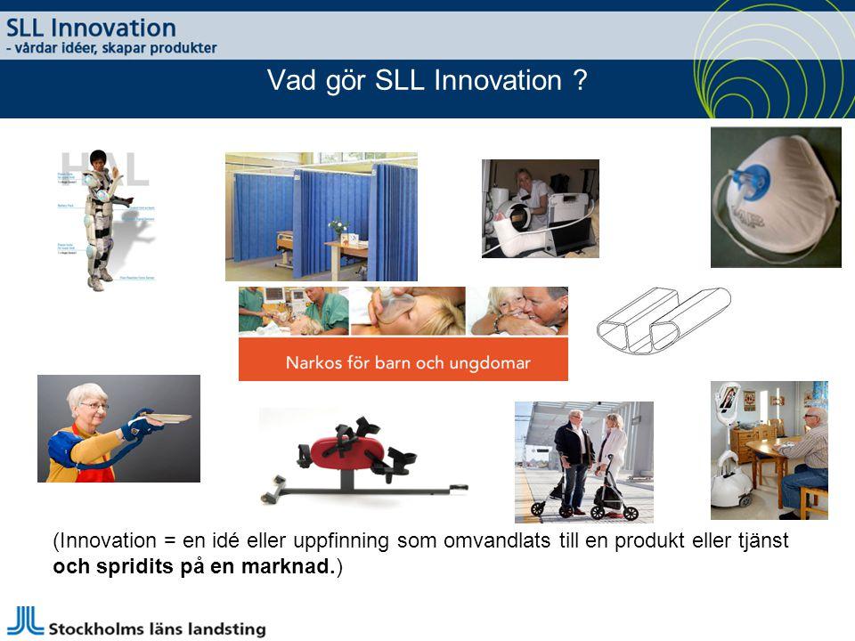 Vad gör SLL Innovation (Innovation = en idé eller uppfinning som omvandlats till en produkt eller tjänst.