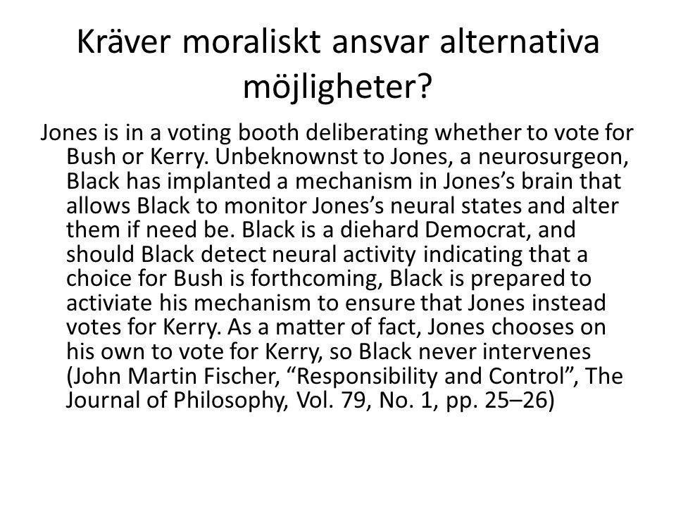 Kräver moraliskt ansvar alternativa möjligheter