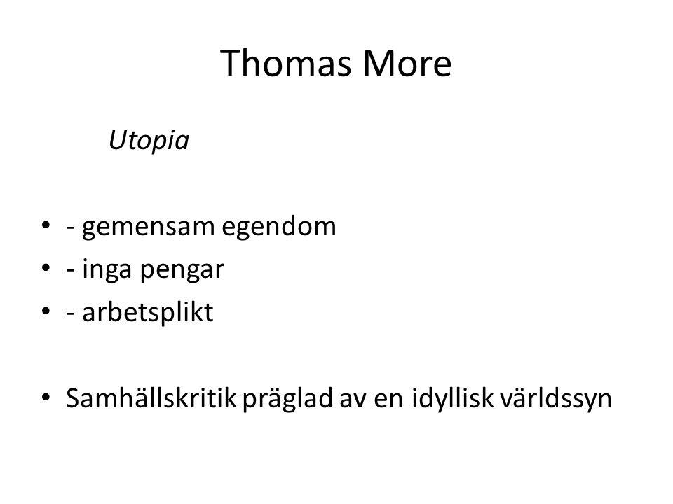 Thomas More Utopia - gemensam egendom - inga pengar - arbetsplikt