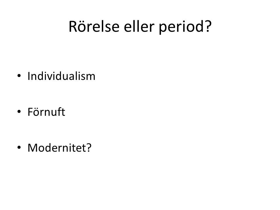 Rörelse eller period Individualism Förnuft Modernitet