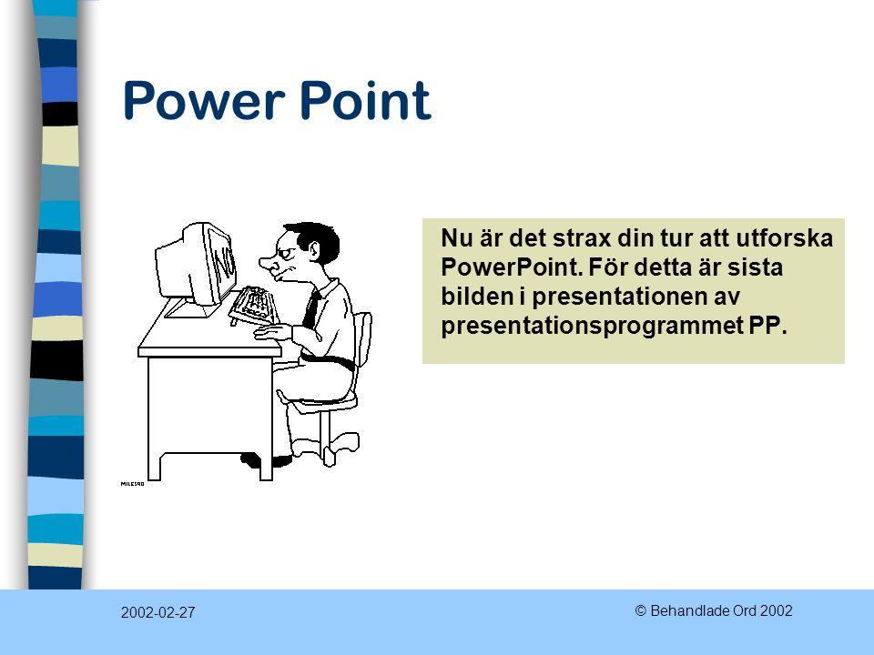 Nu är det strax din tur att utforska PowerPoint