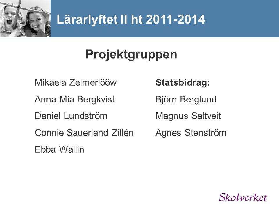 Lärarlyftet II ht 2011-2014 Projektgruppen Mikaela Zelmerlööw