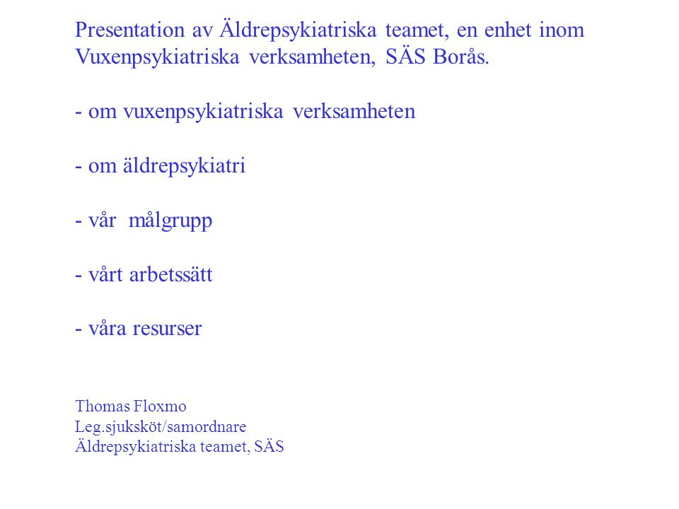 om vuxenpsykiatriska verksamheten om äldrepsykiatri vår målgrupp