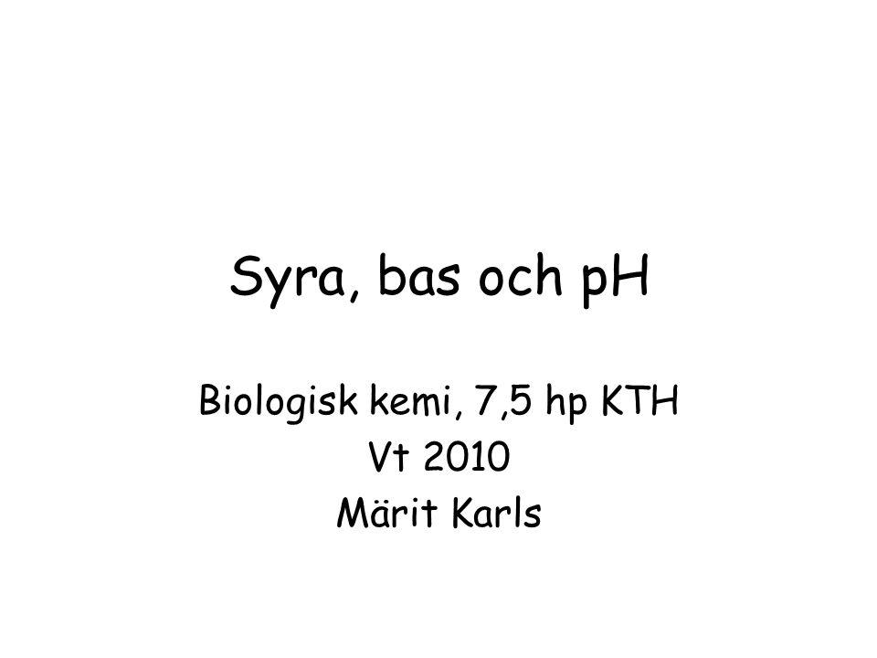 Biologisk kemi, 7,5 hp KTH Vt 2010 Märit Karls