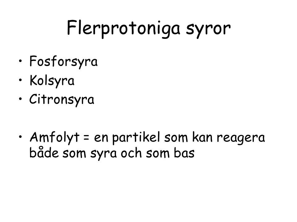 Flerprotoniga syror Fosforsyra Kolsyra Citronsyra