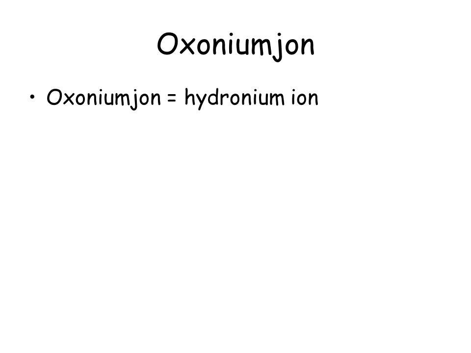 Oxoniumjon Oxoniumjon = hydronium ion