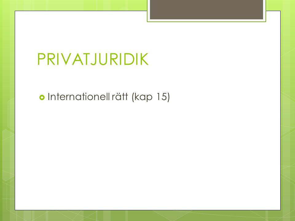 PRIVATJURIDIK Internationell rätt (kap 15)