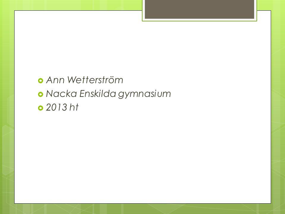 Ann Wetterström Nacka Enskilda gymnasium 2013 ht