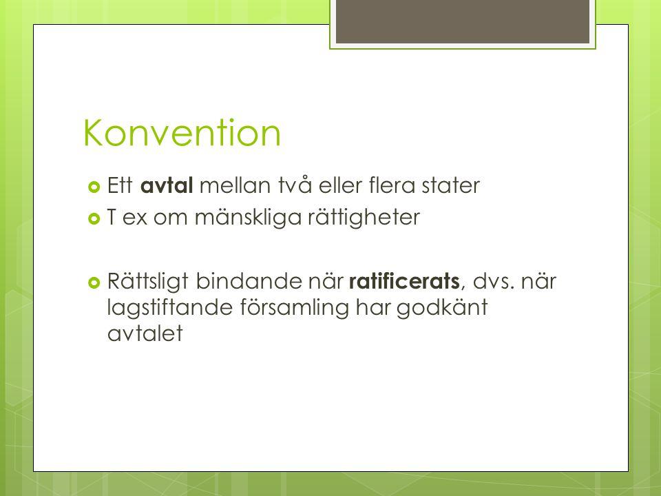 Konvention Ett avtal mellan två eller flera stater