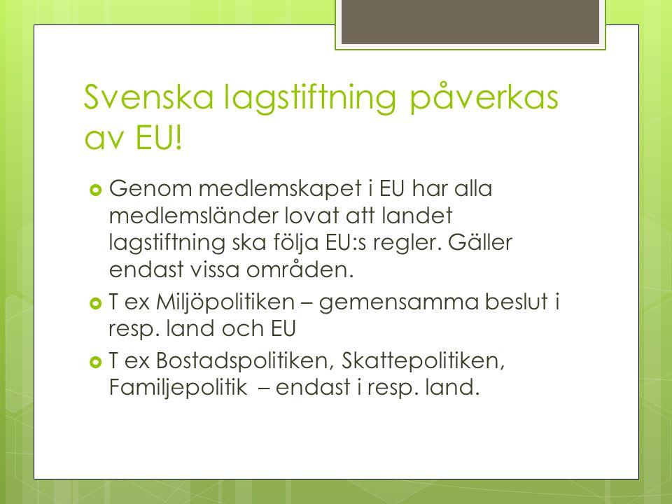 Svenska lagstiftning påverkas av EU!