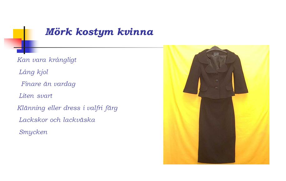 Mörk kostym kvinna Kan vara krångligt Lång kjol Finare än vardag