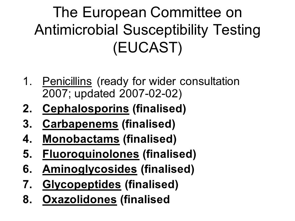 The European Committee on Antimicrobial Susceptibility Testing (EUCAST)