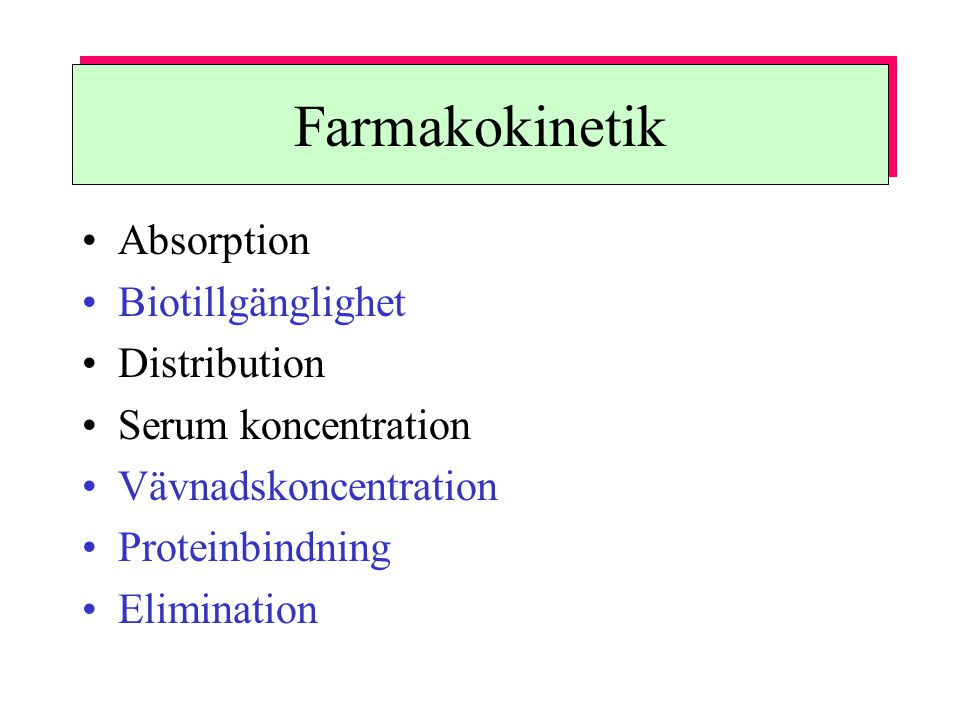 Farmakokinetik Absorption Biotillgänglighet Distribution