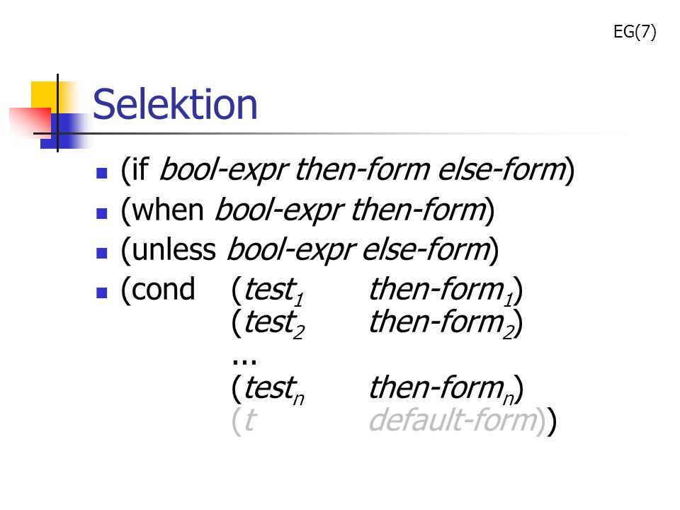 Selektion (if bool-expr then-form else-form)