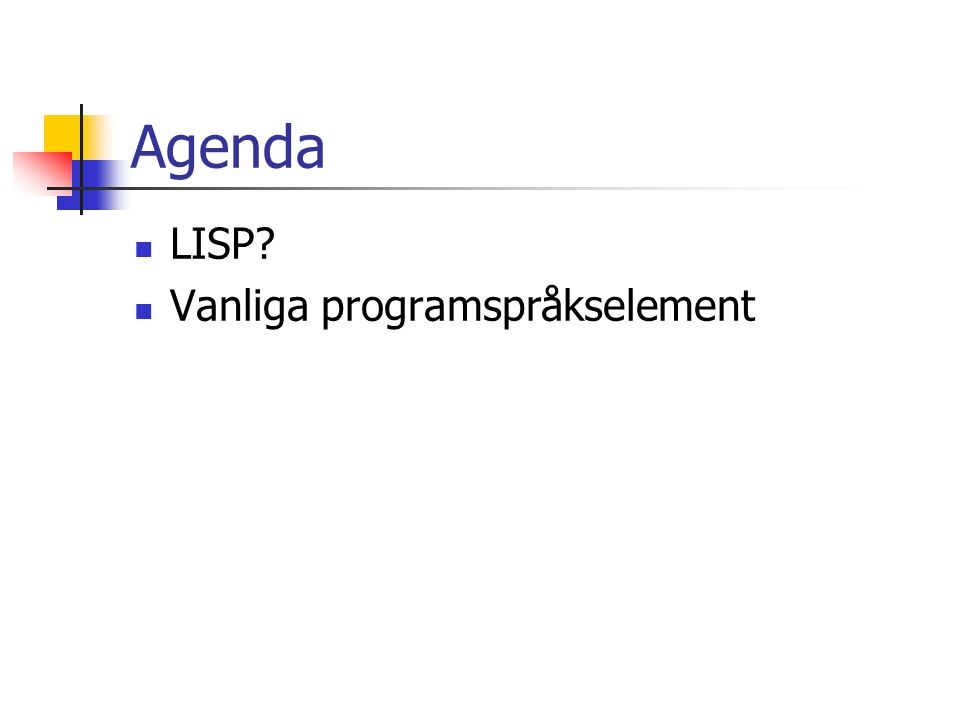 Agenda LISP Vanliga programspråkselement