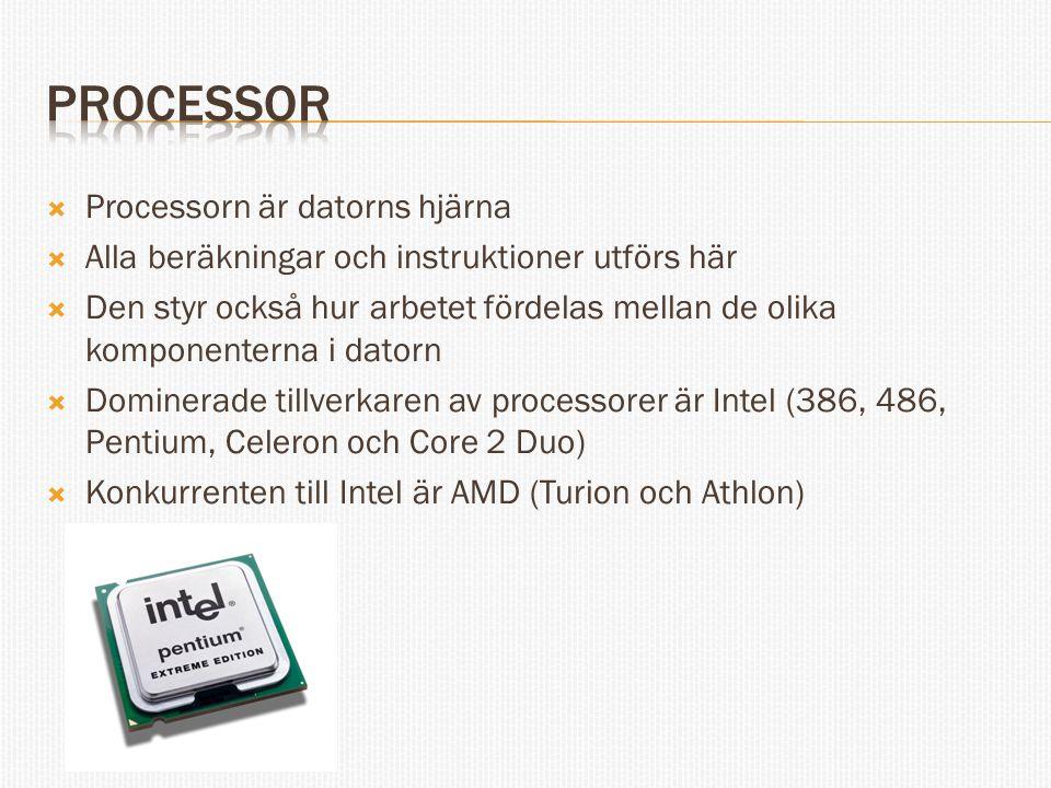 Processor Processorn är datorns hjärna
