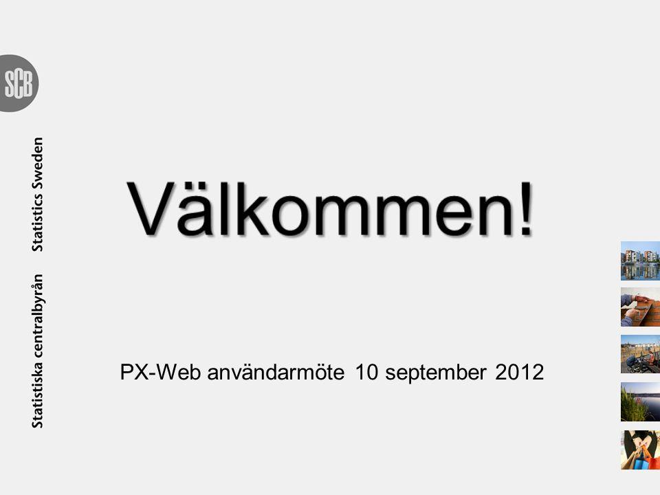 PX-Web användarmöte 10 september 2012