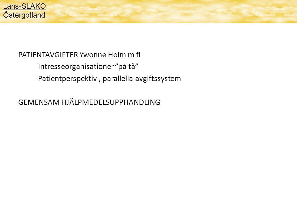 PATIENTAVGIFTER Ywonne Holm m fl Intresseorganisationer på tå