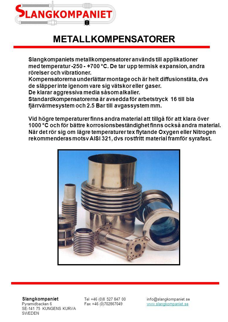 METALLKOMPENSATORER Slangkompaniets metallkompensatorer används till applikationer.