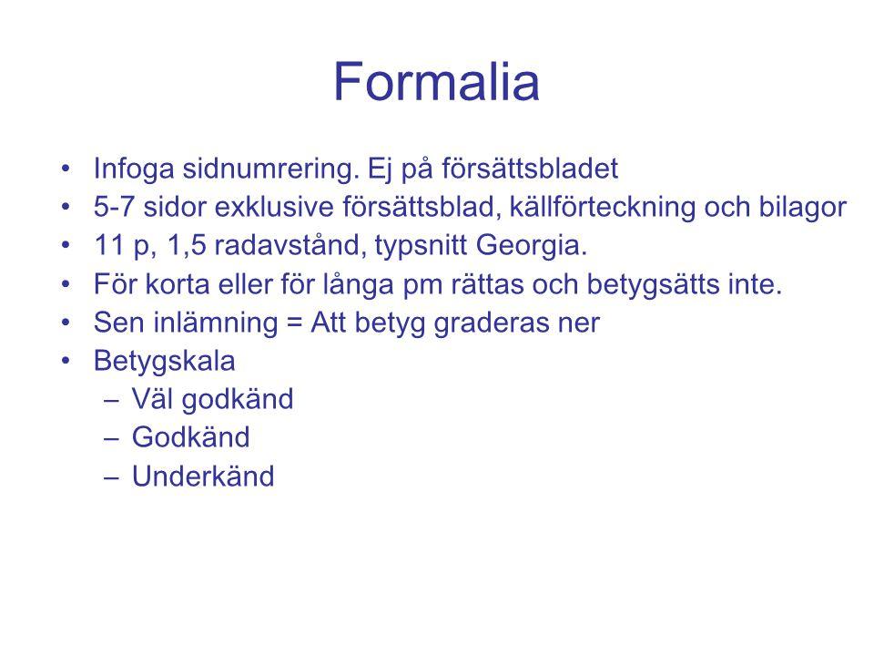Formalia Infoga sidnumrering. Ej på försättsbladet