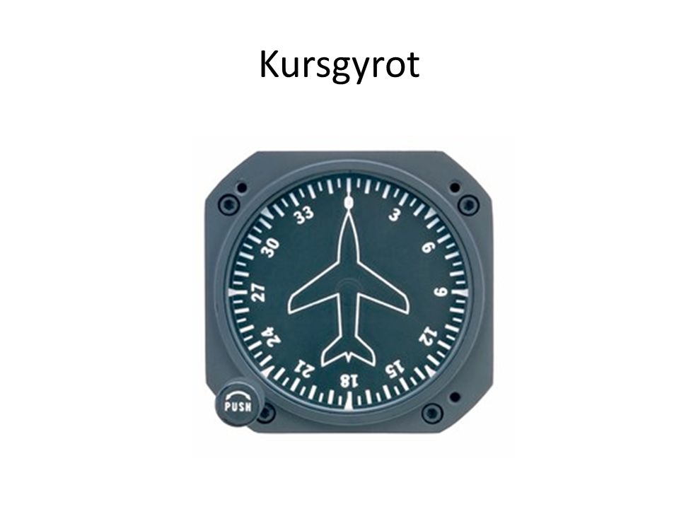 Kursgyrot Kursgyrot fungerar som en kompass.