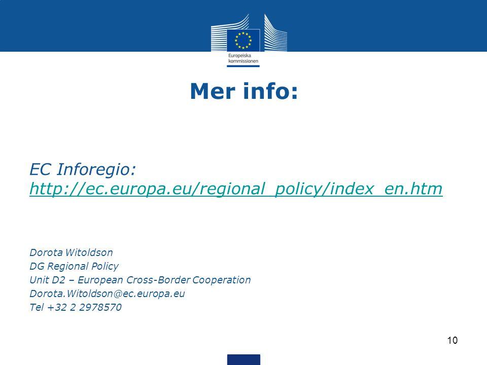 Mer info: EC Inforegio: http://ec.europa.eu/regional_policy/index_en.htm. Dorota Witoldson. DG Regional Policy.
