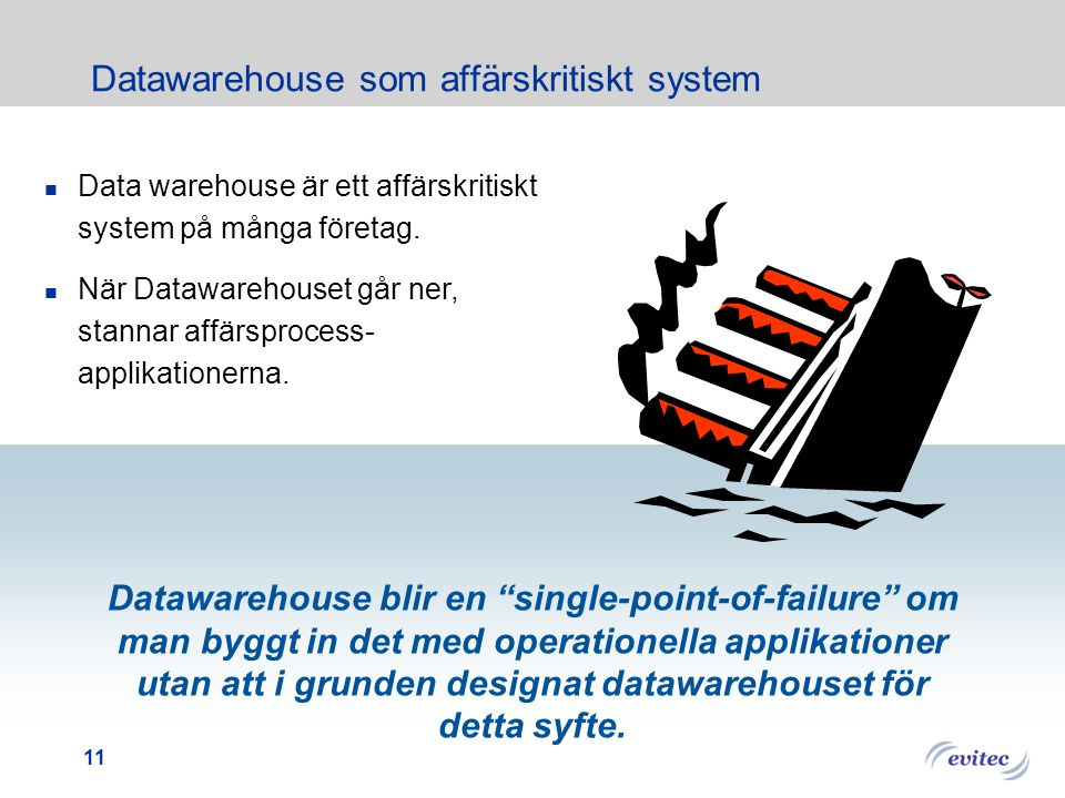 Datawarehouse som affärskritiskt system