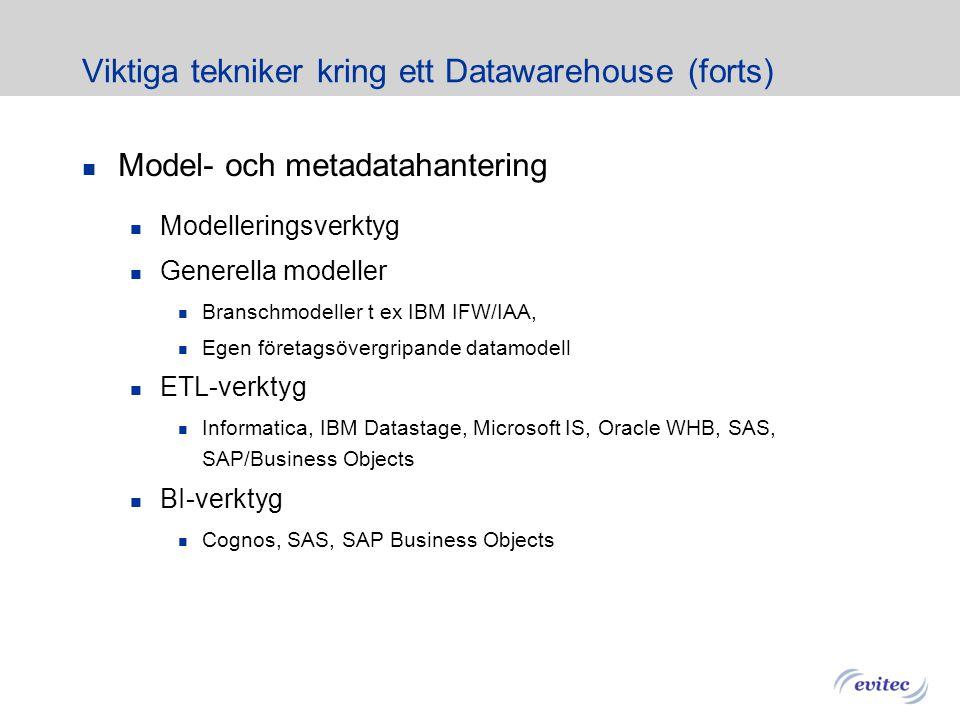 Viktiga tekniker kring ett Datawarehouse (forts)