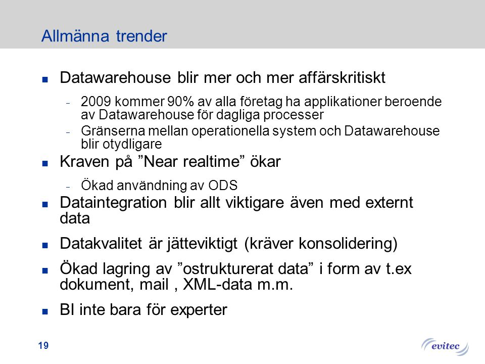 Allmänna trender Datawarehouse blir mer och mer affärskritiskt