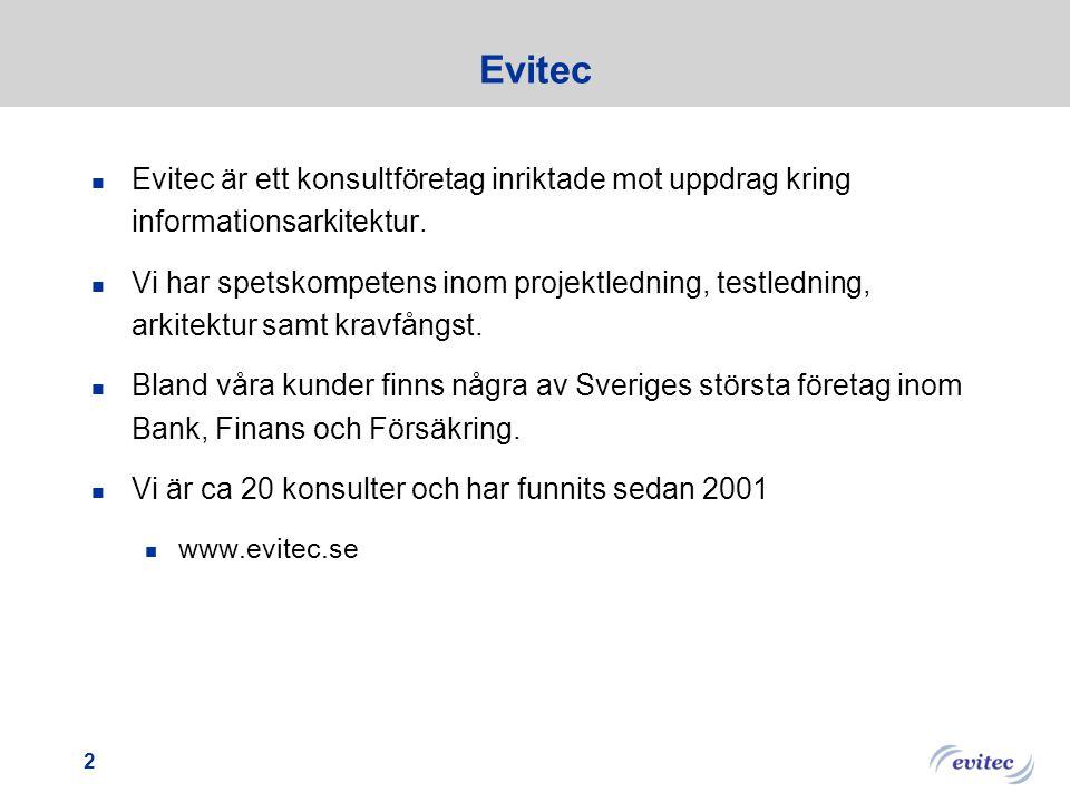 Evitec Evitec är ett konsultföretag inriktade mot uppdrag kring informationsarkitektur.