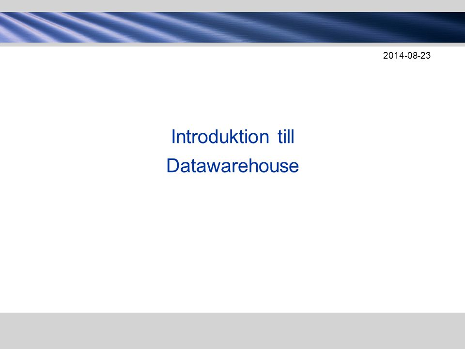 Introduktion till Datawarehouse