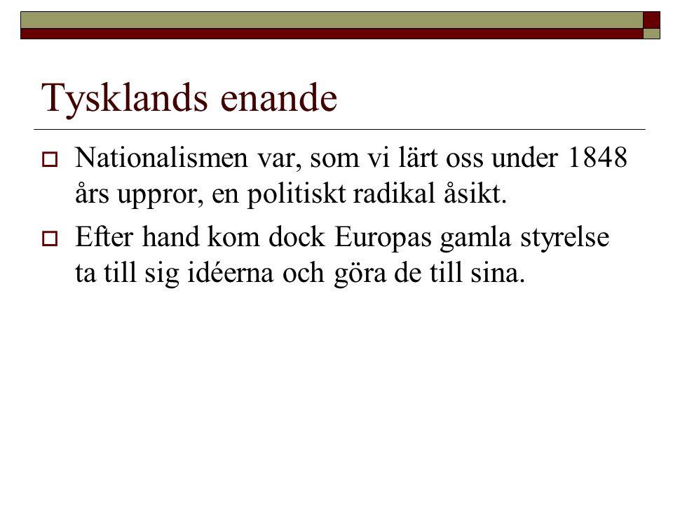 Tysklands enande Nationalismen var, som vi lärt oss under 1848 års uppror, en politiskt radikal åsikt.