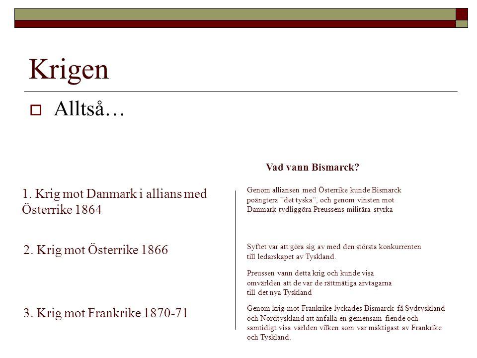 Krigen Alltså… 1. Krig mot Danmark i allians med Österrike 1864