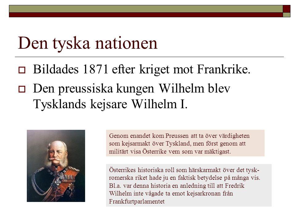 Den tyska nationen Bildades 1871 efter kriget mot Frankrike.