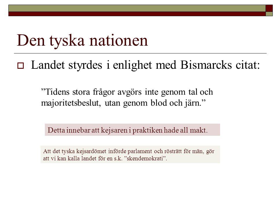 Den tyska nationen Landet styrdes i enlighet med Bismarcks citat: