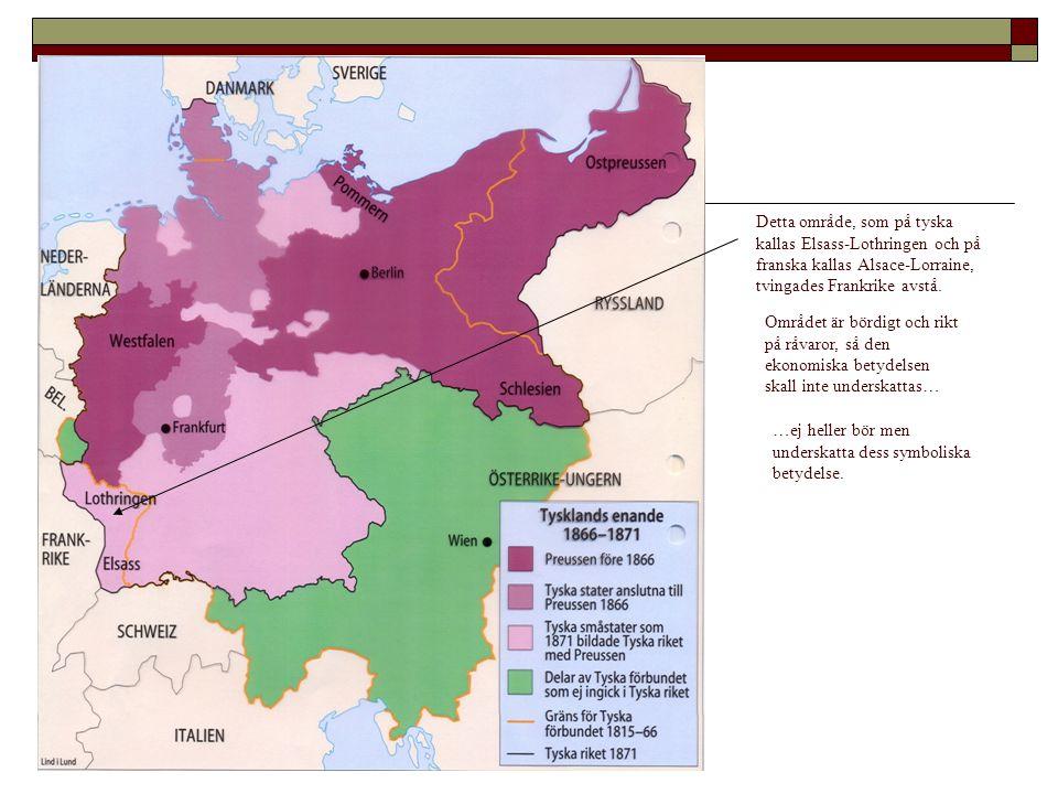 Detta område, som på tyska kallas Elsass-Lothringen och på franska kallas Alsace-Lorraine, tvingades Frankrike avstå.