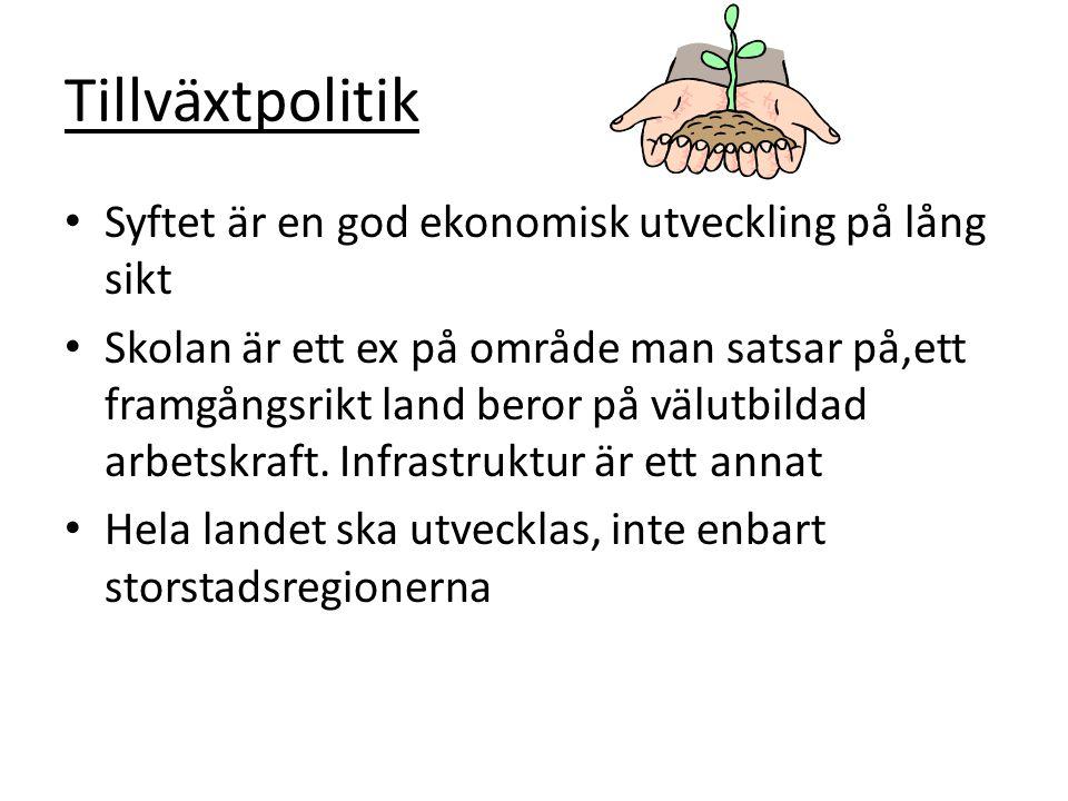 Tillväxtpolitik Syftet är en god ekonomisk utveckling på lång sikt