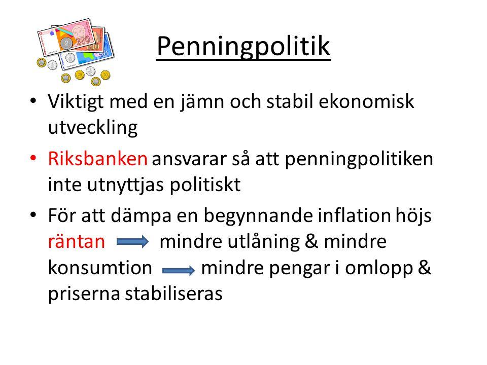 Penningpolitik Viktigt med en jämn och stabil ekonomisk utveckling