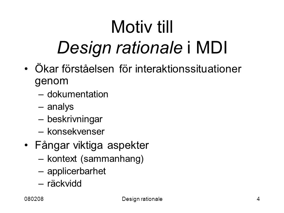 Motiv till Design rationale i MDI