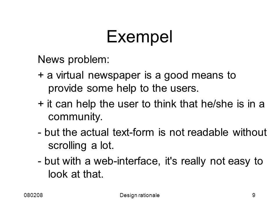 080208 Exempel. News problem: + a virtual newspaper is a good means to provide some help to the users.